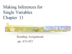 Making Inferences for Single Variables Chapter 11 Reading
