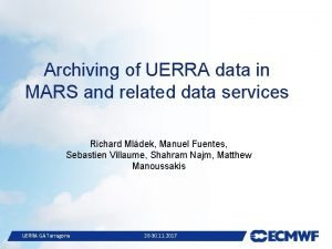 Archiving of UERRA data in MARS and related