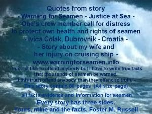 Quotes from story Warning for Seamen Justice at