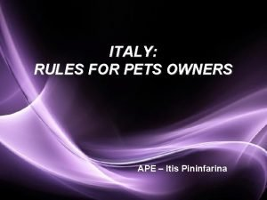 ITALY RULES FOR PETS OWNERS APE Itis Pininfarina