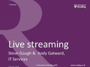 IT Services Live streaming Steve Gough Andy Gatward