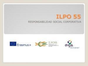 ILPO 55 RESPONSABILIDAD SOCIAL CORPORATIVA Responsabilidad Social Corporativa