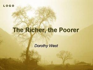 LOGO The Richer the Poorer Dorothy West v