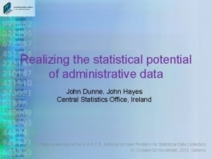 Realizing the statistical potential of administrative data John