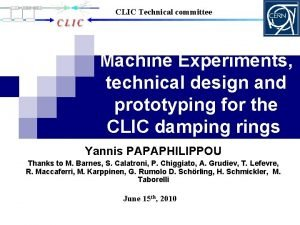 CLIC Technical committee Machine Experiments technical design and