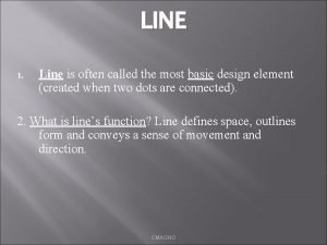 LINE 1 Line is often called the most