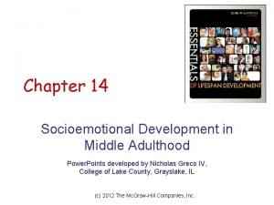 Chapter 14 Socioemotional Development in Middle Adulthood Power