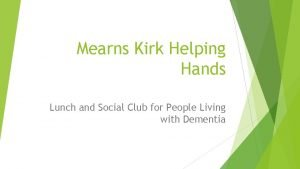 Mearns Kirk Helping Hands Lunch and Social Club