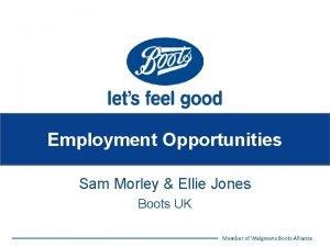 Employment Opportunities Sam Morley Ellie Jones Boots UK