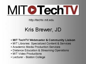 http techtv mit edu Kris Brewer JD MIT