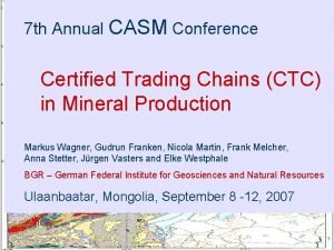 7 th Annual CASM Conference Certified Trading Chains
