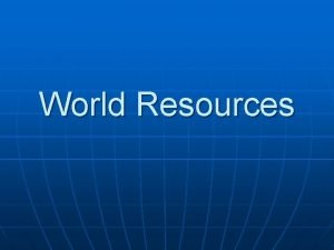 World Resources Resources n Capital Resources money machines