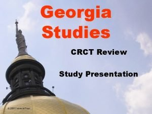 Georgia Studies CRCT Review Study Presentation 2005 Clairmont