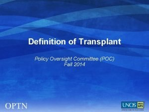 Definition of Transplant Policy Oversight Committee POC Fall