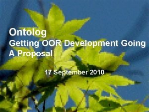 Ontolog Getting OOR Development Going A Proposal 17