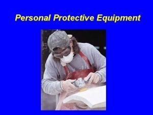 Personal Protective Equipment Protecting Employees from Workplace Hazards