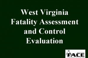 West Virginia Fatality Assessment and Control Evaluation West