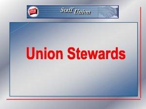 Union Stewards Themes Definition Role Constituencies New Union