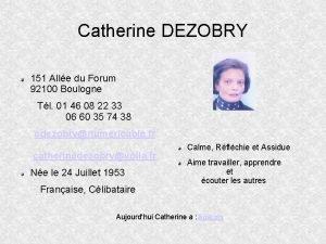 Catherine DEZOBRY 151 Alle du Forum 92100 Boulogne