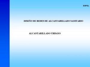ESPOL DISEO DE REDES DE ALCANTARILLADO SANITARIO ALCANTARILLADO