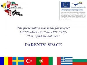 The presentation was made for project MENS SANA