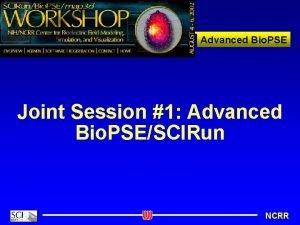 Advanced Bio PSE Joint Session 1 Advanced Bio