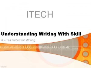 ITECH Understanding Writing With Skill 6 Trait Rubric