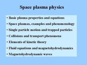 Space plasma physics Basic plasma properties and equations
