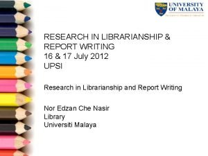 RESEARCH IN LIBRARIANSHIP REPORT WRITING 16 17 July