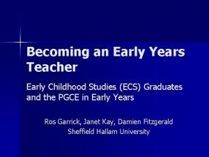 Becoming an Early Years Teacher Early Childhood Studies