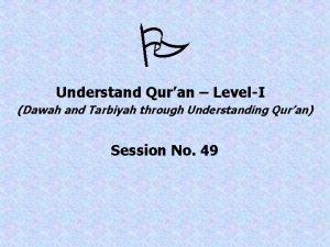 Understand Quran LevelI Dawah and Tarbiyah through Understanding