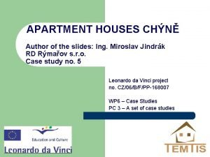APARTMENT HOUSES CHN Author of the slides Ing