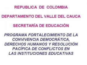 REPUBLICA DE COLOMBIA DEPARTAMENTO DEL VALLE DEL CAUCA