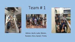 Team 1 Adrian Aurik Luke Maren Naveen Nico