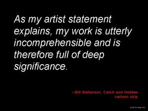 As my artist statement explains my work is