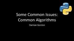 Some Common Issues Common Algorithms Damian Gordon Prime