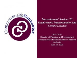 Massachusetts Section 125 Requirement Implementation and Lessons Learned