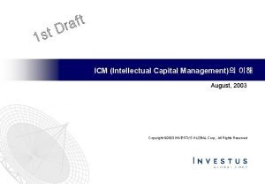 ICM Intellectual Capital Management August 2003 Copyright 2003