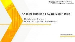 An Introduction to Audio Description Christopher Delano Audio