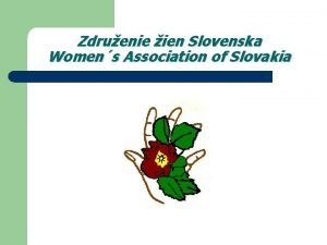 Zdruenie ien Slovenska Womens Association of Slovakia WHO