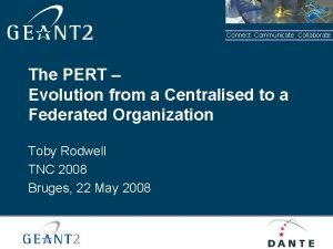 Connect Communicate Collaborate The PERT Evolution from a