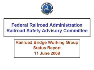 Federal Railroad Administration Railroad Safety Advisory Committee Railroad