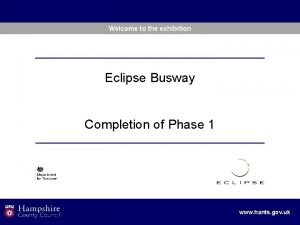 Welcome to the exhibition Eclipse Busway Completion of