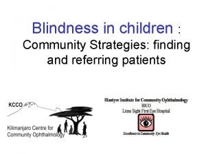 Blindness in children Community Strategies finding and referring