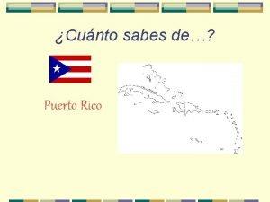 Cunto sabes de Puerto Rico Dnde est Puerto