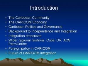 Introduction The Caribbean Community The CARICOM Economy Caribbean