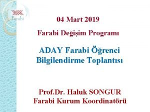 04 Mart 2019 Farabi Deiim Program ADAY Farabi