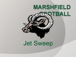 MARSHFIELD FOOTBALL Jet Sweep Jet Sweep Signature play