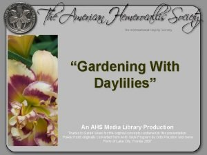 Gardening With Daylilies An AHS Media Library Production