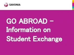GO ABROAD Information on Student Exchange GO ABROAD
